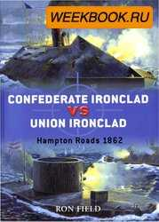 Confederate Ironclad vs Union Ironclad Hampton Roads 1862 (Osprey Duel 14)