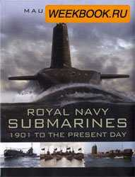 Royal Navy Submarines - 1901 to the Present Day
