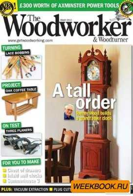 The Woodworker & Woodturner - March 2011