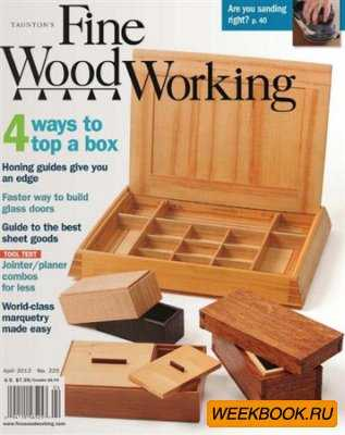 Fine Woodworking - March/April 2012 (No.225)