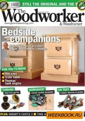 The Woodworker & Woodturner - December 2011