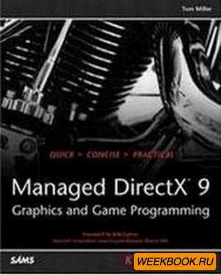 Managed DirectX 9 Kick Start: Graphics and Game Programming