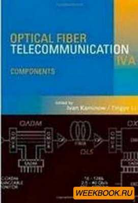 Optical Fiber Telecommunications IV-A, Volume A, Fourth Edition: Components