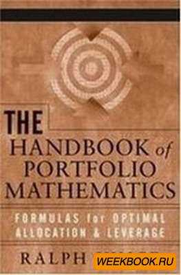 The Handbook of Portfolio Mathematics: Formulas for Optimal Allocation & Le ...