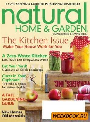 Natural Home & Garden - September/October 2011