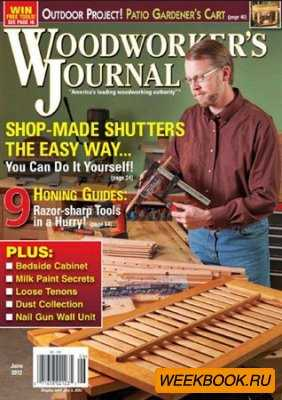 Woodworker's Journal - June 2012