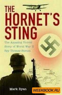 The Hornet's Sting: The Amazing Untold Story of World War II Spy Thomas Sn ...