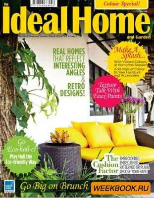 The Ideal Home and Garden - March 2012