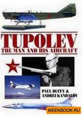 Tupolev - The Man and His Aircraft: The Man and His Aircraft
