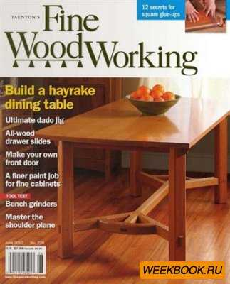 Fine Woodworking - June 2012 (No.226)