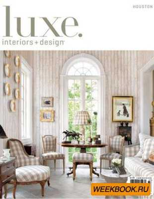 Luxe Interior + Design - Vol.10 No.3 (Houston)