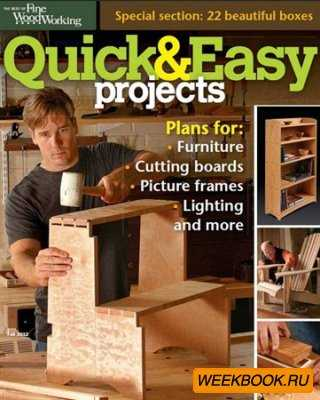 The Best of Fine Woodworking - Quick & Easy Projects (Fall 2012)