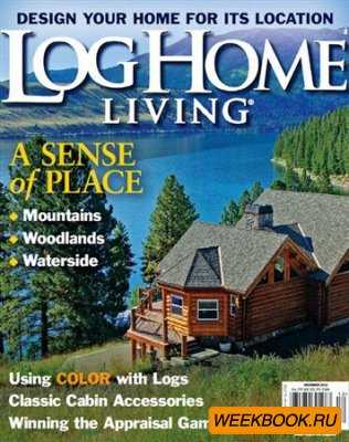 Log Home Living - December 2012