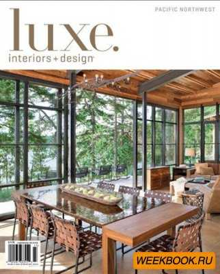 Luxe Interiors + Design - Vol.10 No.3 (Pacific Northwest)