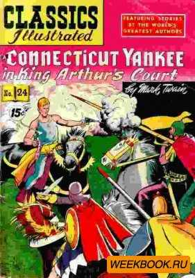 Classics illustrated - A Connecticut Yankee in King Arthur's Court.