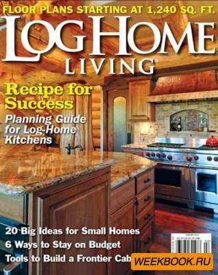 Log Home Living - February 2013