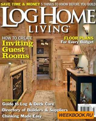 Log Home Living - March 2013