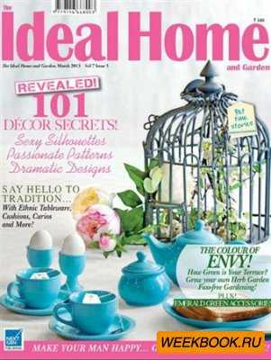 The Ideal Home and Garden - March 2013