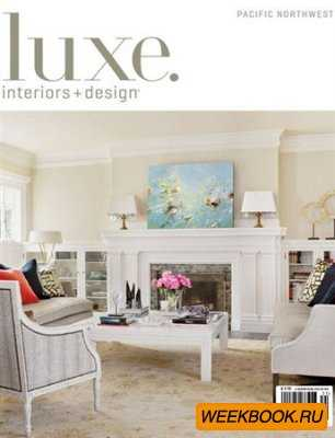 Luxe Interiors + Design - Winter 2013 (Pacific Northwest)