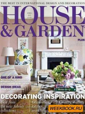 House & Garden - April 2013 (UK)
