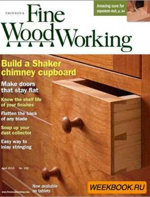 Fine Woodworking - April 2013 (No.232)