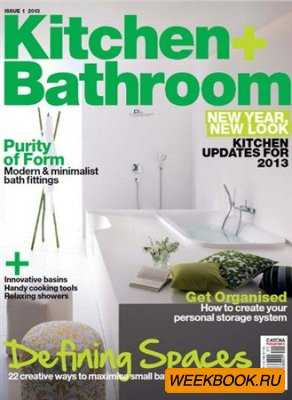 Kitchen + Bathroom - Issue 1 2013
