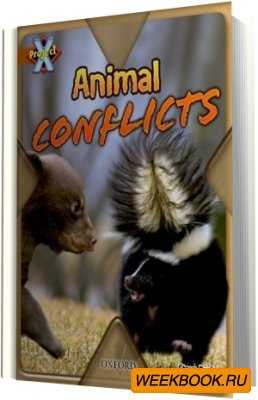 Animal Conflicts (Project X, Stage 12) (Аудиокнига)