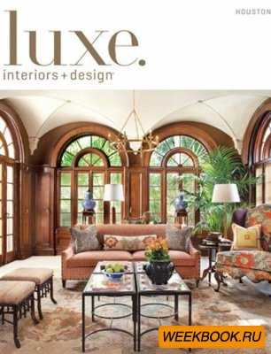 Luxe Interiors + Design - Spring 2013 (Houston)
