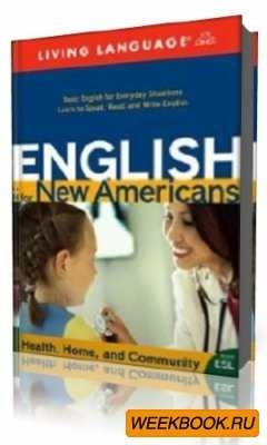 Living Language,Carol Piineiro  -  English for New Americans: Health, Home, ...