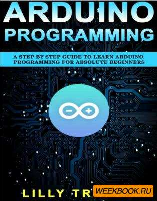 Nick Sadler - Arduino Programming : A Step by Step Guid ...