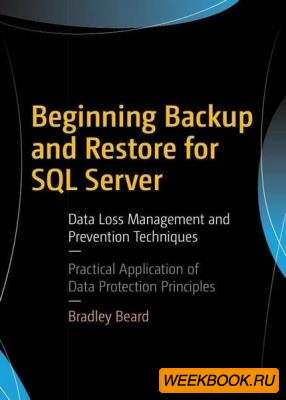 Bradley Beard - Beginning Backup and Restore for SQL Se ...